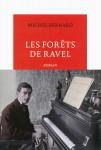 Les forêts de Ravel, Michel Bernard
