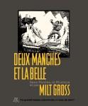 Deux manches et la Belle (Sans paroles, ni musique), Milt Gross (par Yasmina Mahdi)