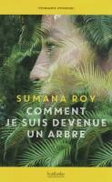 Comment je suis devenue un arbre, Sumana Roy (par Patrick Devaux)