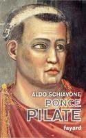 Ponce PILATE, Aldo Schiavone (Fayard) - V. Robin