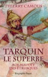 Tarquin le Superbe, Thierry Camous