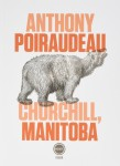 Churchill, Manitoba, Anthony Poiraudeau