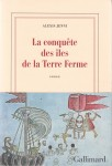 La conquête des îles de la Terre Ferme, Alexis Jenni (par Stéphane Bret)
