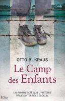 Le camp des enfants (Un roman basé sur l'histoire vraie du terrible bloc 31), Otto B. Kraus (par Patrick Devaux)