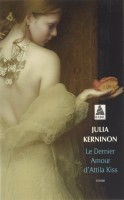 Le Dernier Amour d'Attila Kiss, Julia Kerninon (par Christian Massé)