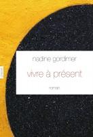 Vivre à présent, Nadine Gordimer