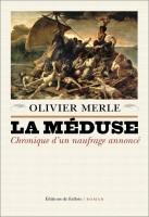 A propos de La Méduse, Chronique d'un naufrage annoncé, Olivier Merle, par Sandrine Ferron-Veillard
