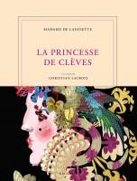 La Princesse de Clèves, Madame de Lafayette, illustré par Christian Lacroix (par Jean-Paul Gavard-Perret)