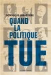 Quand la politique tue, Dominique Labarrière