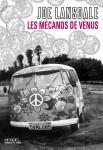 Les mécanos de Vénus, Joe Lansdale