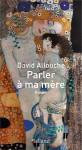 Parler à ma mère, David Allouche (par Patryck Froissart)