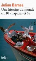 Une Histoire du Monde en 10 Chapitres ½, Julian Barnes