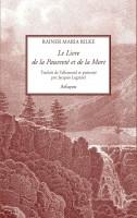 Le Livre de la Pauvreté et de la Mort, Rainer Maria Rilke