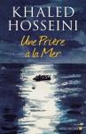 Une prière à la mer, Khaled Hosseini (par Tawfiq Belfadel)