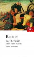 La Thébaïde ou les Frères ennemis, Jean Racine, poème par Cyrille Godefroy