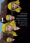 Mécanismes de survie en milieu hostile, Olivia Rosenthal