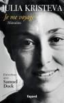 Je me voyage, Mémoires (Entretiens avec Samuel Dock), Julia Kristeva
