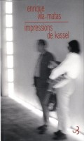 Impressions de Kassel, Enrique Vila-Matas