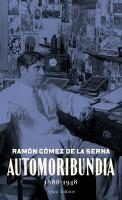 Automoribundia (1888-1948), Ramón Gómez De La Serna (par Philippe Chauché)