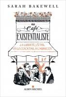 Au café existentialiste, Sarah Bakewell (Albin Michel) - M. Rafécas-Poeydomenge