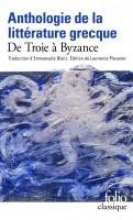 Anthologie de la littérature grecque, de Troie à Byzance (par Didier Smal)