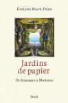 Jardins de papier. De Rousseau à Modiano, Évelyne Bloch-Dano