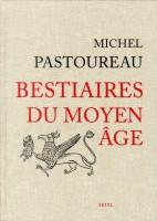Bestiaires du Moyen Âge, Michel Pastoureau (par Didier Smal)