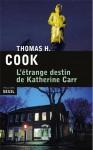 L'étrange destin de Katherine Carr, Thomas H. Cook