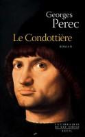 Le Condottiere, Georges Perec