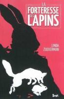 La forteresse des lapins, Linda Zuckerman