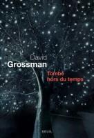 Tombé hors du temps, David Grossman