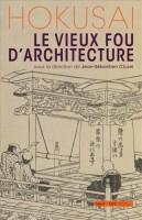 Hokusai, le vieux fou d'architecture, sous la direction de Jean-Sébastien Cluzel