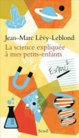 La science expliquée à mes petits-enfants, Jean-Marc Lévy-Leblond