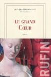 Le grand coeur, Jean-Christophe Rufin