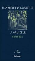 La grandeur Saint-Simon, Jean-Michel Delacomptée