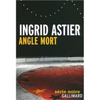 Angle mort, Ingrid Astier