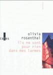 Ils ne sont pour rien dans mes larmes, Olivia Rosenthal