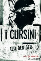 I Cursini, Alix Deniger