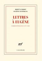 Lettres à Eugène, Hervé Guibert/Eugène Savitzkaya