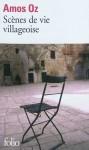 Scènes de vie villageoise, Amos Oz