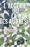 L'Algérie ou la mort des autres, Virginie Buisson