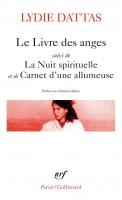 Le Livre des anges, suivi de La Nuit spirituelle et de Carnet d'une allumeuse, Lydie Dattas (par Jean-Paul Gavard-Perret)