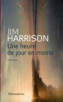 Une heure de jour en moins, Jim Harrison