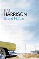 Grand Maître, Jim Harrison