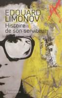 Histoire de son serviteur, Edouard Limonov