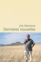 Dernières nouvelles, Jim Harrison
