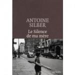Le silence de ma mère, Antoine Silber