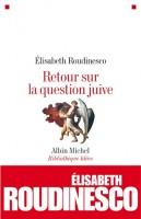 A propos de « Retour sur la question juive » d'Elisabeth Roudinesco