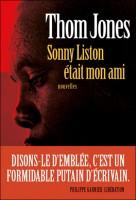 Sonny Liston était mon ami, Thom Jones