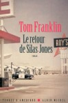 Le retour de Silas Jones, Tom Franklin